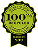 100% RECYCLED - SUPPORT LOCAL - MADE BY YOU (US)