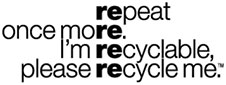 repeat once more I'm recyclable please recycle me (TM)