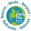 Earth Day: Reduce - Reuse - Recycle - Replenish - Restore
