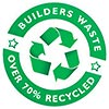 BUILDERS WASTE - OVER 70% RECYCLED