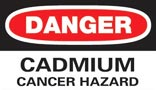 DANGER / CADMIUM CANCER HAZARD