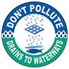 DON'T POLLUTE - DRAINS TO WATERWAYS (US)