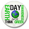EARTH DAY AWARENESS April 22 - THINK GREEN