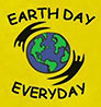 EARTH DAY EVERYDAY (T-shirt imprint)