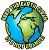 KEEP THE EARTH CLEAN. IT'S NOT URANUS!