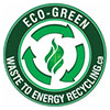 ECO-GREEN: WASTE TO ENERGY RECYCLING (CA)