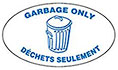 GARBAGE ONLY - DECHETS SEULEMENT