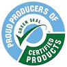 PROUD PRODUCERS (providers) OF GREEN SEAL CERTIFIED PRODUCTS