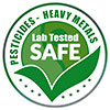 PESTICIDES - HEAVY METALS - LAB TESTED SAFE