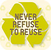 never refuse to reuse