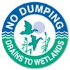 NO DUMPING - DRAINS TO WETLANDS
