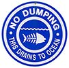 NO DUMPING - THIS DRAINS TO OCEAN