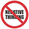 NO NEGATIVE THINKING