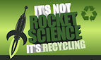 IT'S NOT ROCKET SCIENCE IT'S RECYCLING