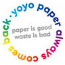paper is good waste is bad - paper always comes back (yoyo, uk)