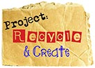 Project Recycle & Create