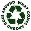 [recycling]: WHAT COMES AROUND GOES AROUND