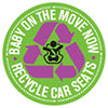 BABY ON THE MOVE NOW - RECYCLE CAR SEATS (US)