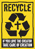 RECYCLE: IF YOU LOVE THE CREATOR TAKE CARE OF CREATION