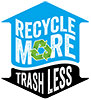 RECYCLE MORE TRASH LESS