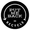 PUT ME BACK - RECYCLE