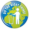 Recycle - DO THE RIGHT THING (world badge)