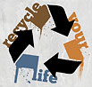 recycle your life