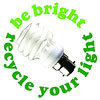 be bright - recycle your light