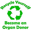 Recycle Yourself Become an Organ Donor