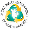 RECYCLING ORGANIZATIONS of NORTH AMERICA