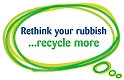Rethink your rubbish ...recycle more