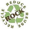 ROCK - RECYCLE REDUCE REUSE