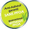 Anti-Adhésif garanti SANS PFOA - guaranteed WITHOUT PFOA