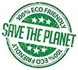 SAVE THE PLANET - 100% ECO FRIENDLY