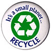 It's a small planet... RECYCLE