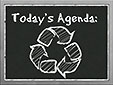 Today's Agenda: recycling