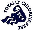 TCF - TOTALLY CHLORINE FREE